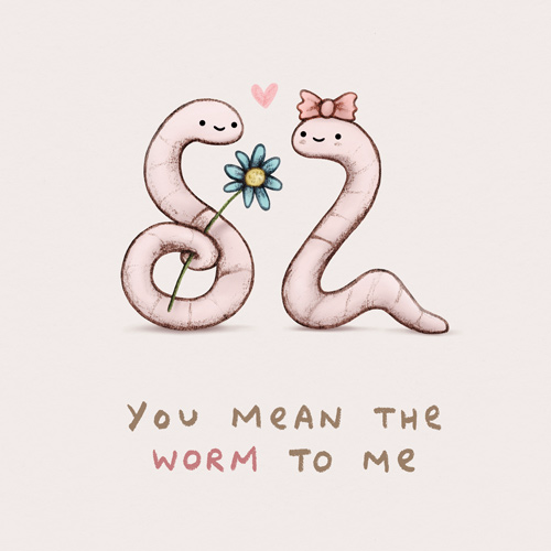 You Mean The Worm To Me