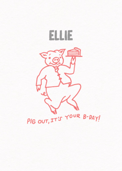 Pig Out | Personalised Birthday Card