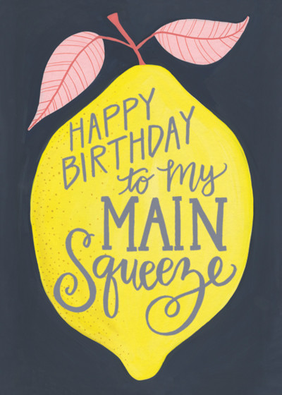My Main Squeeze | Personalised Birthday Card