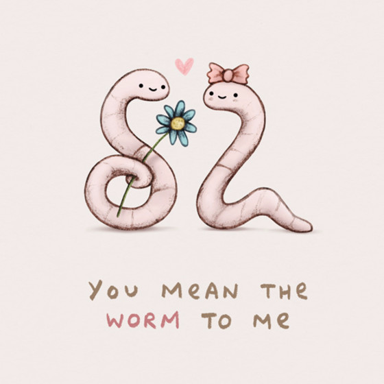 You Mean The Worm To Me | Personalised Greeting Card