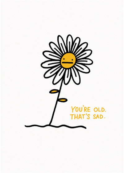 You're Old | Personalised Birthday Card